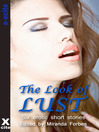 Look the Look of Lust (eBook): A collection of six erotic stories
